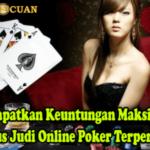 Mendapatkan Keuntungan Maksimal di Situs Judi Online Poker Terpercaya