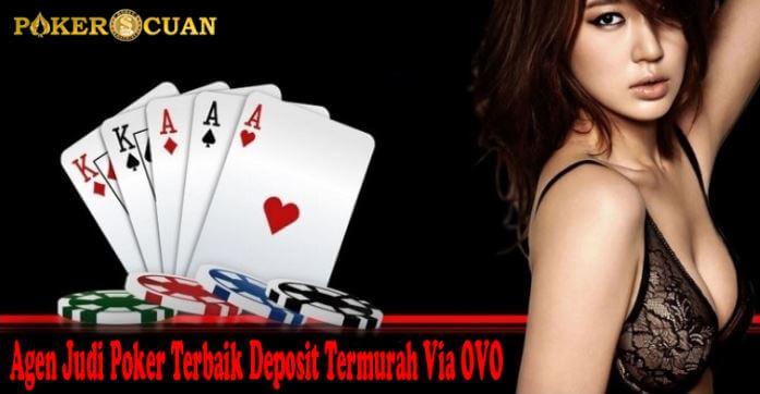 Agen Judi Poker Terbaik Deposit Termurah Via OVO