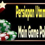 PePersiapan Utama Sebelum Main Game Poker Onlinersiapan Utama Sebelum Main Game Poker Online